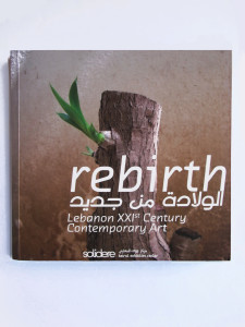 Rebirth, Lebanon XXIst Century Contemporary Art, Janine Maamari and Marie Tomb, Beirut Exhibition Center, pg28-29. 2011